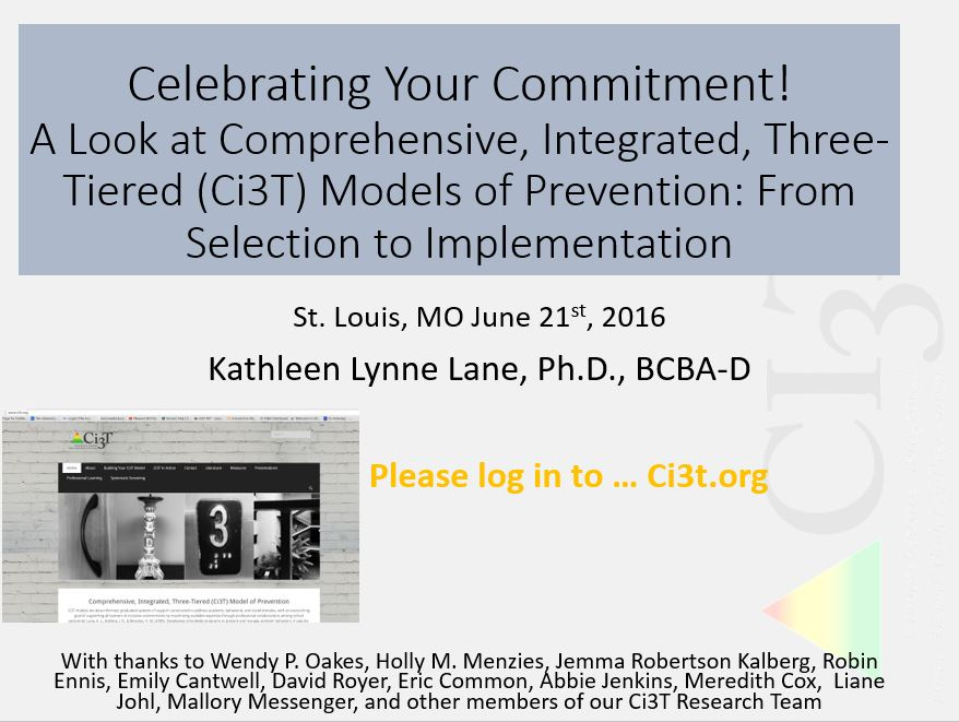 Celebrating Your Commitment! A look at comprehensive, integrated, three-tiered models of prevention: from selection to implementation